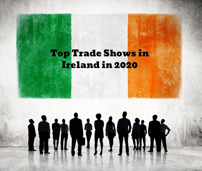 Top Trade Shows in Ireland in 2020